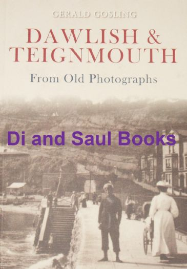Dawlish and Teignmouth from Old Photographs, by Gerald Gosling